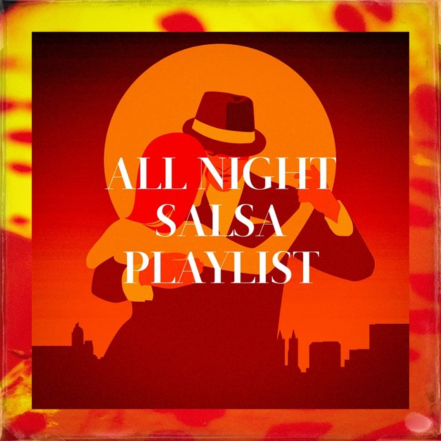 All Night Salsa Playlist