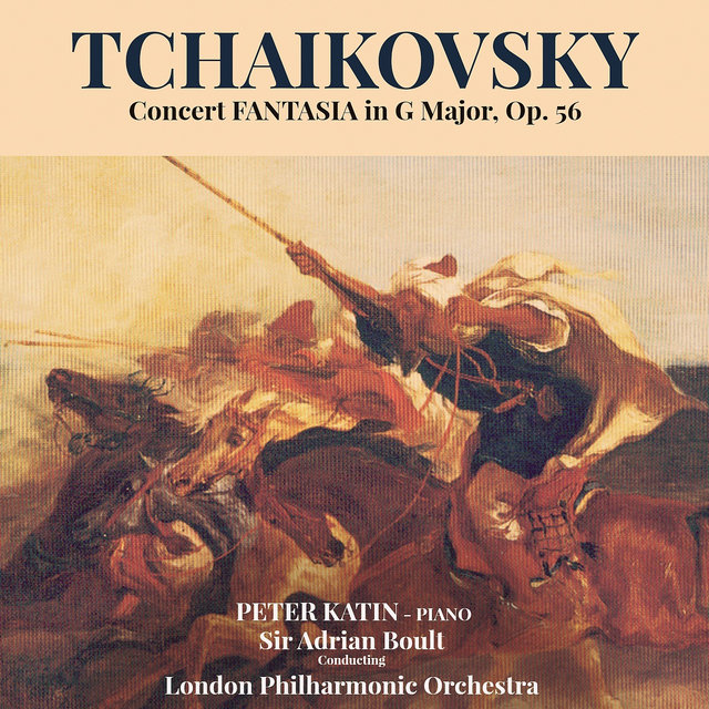 Tchaikovsky: Concert Fantasia in G Major, Op. 56