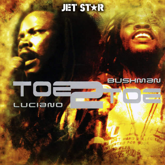 Toe 2 Toe - Luciano and Bushman