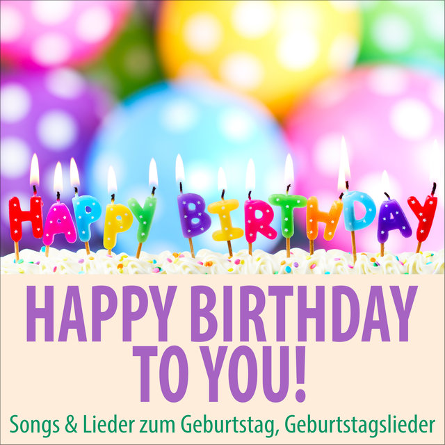 Tidal Listen To Happy Birthday To You Songs Lieder Zum