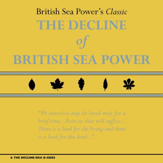 The Decline of British Sea Power & the Decline-Era B-Sides