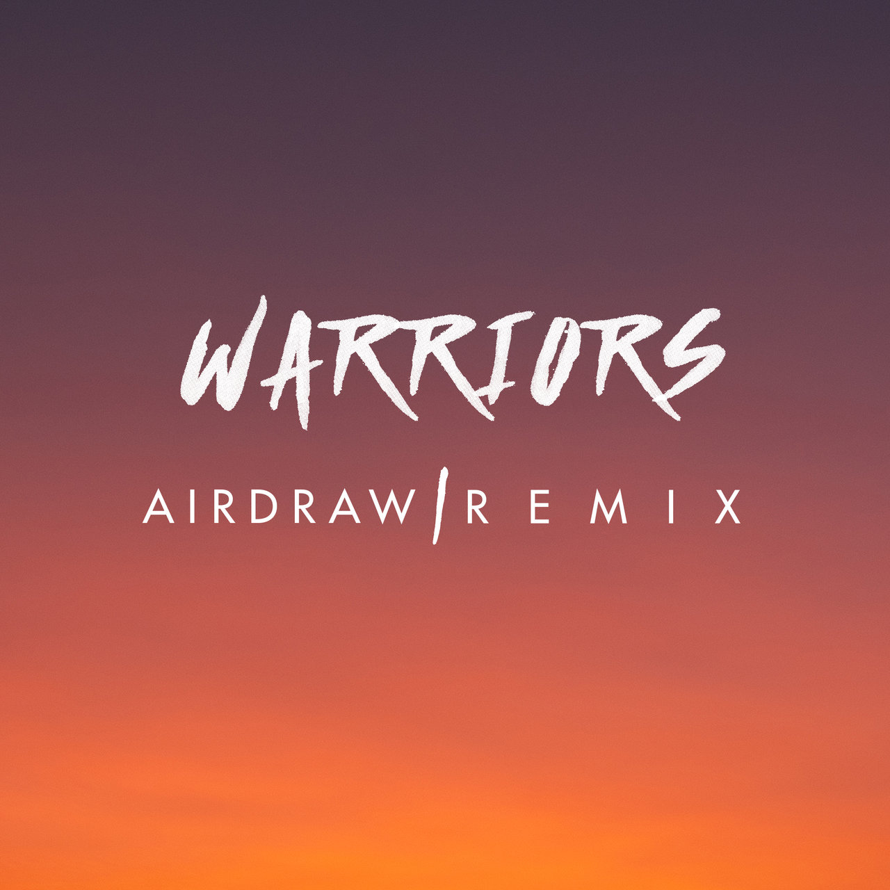 Warriors (Airdraw Remix)