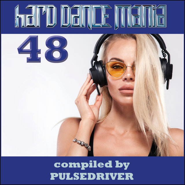 Hard Dance Mania 28 by Pulsedriver on TIDAL