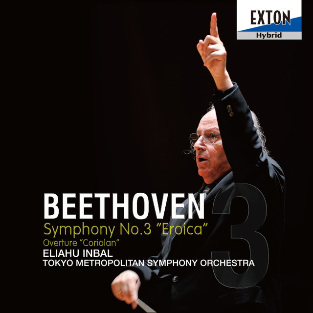 Beethoven: Symphony No. 3 Eroica & Overture Coriolan