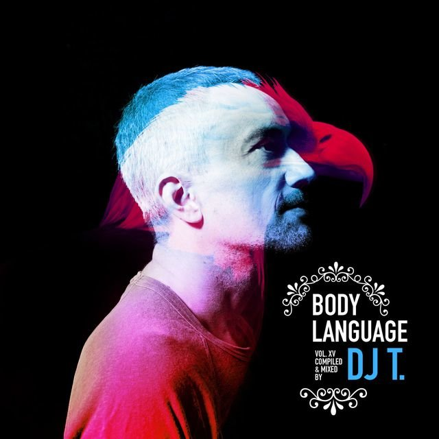Get Physical Music Presents: Body Language, Vol. 15 - Mixed & Compiled by DJ T.