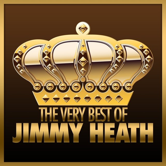 The Very Best of Jimmy Heath