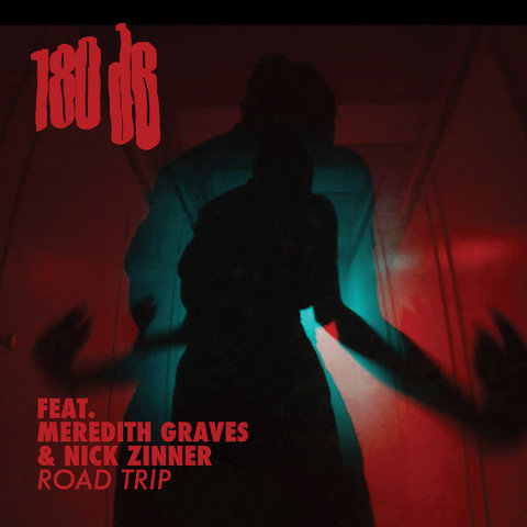 180dB feat. Meredith Graves & Nick Zinner