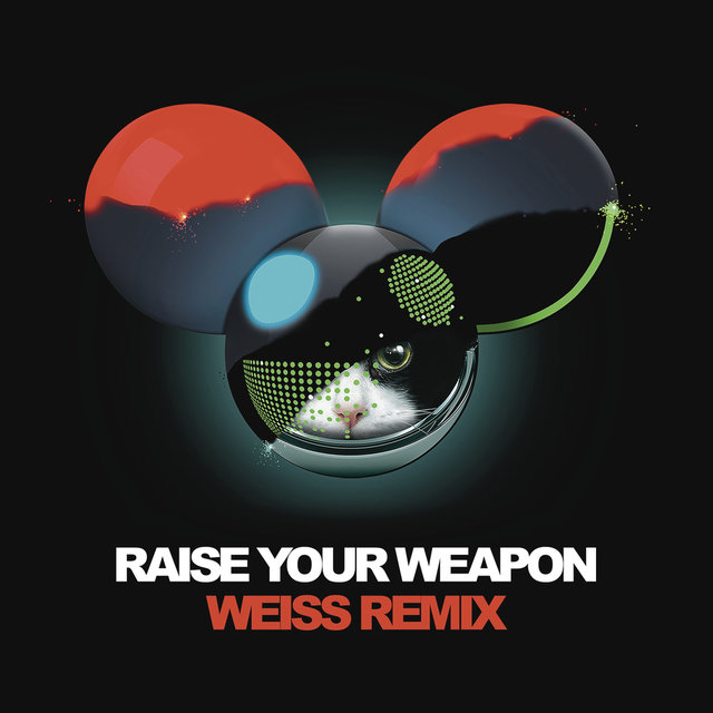 Raise Your Weapon (Weiss Remix)