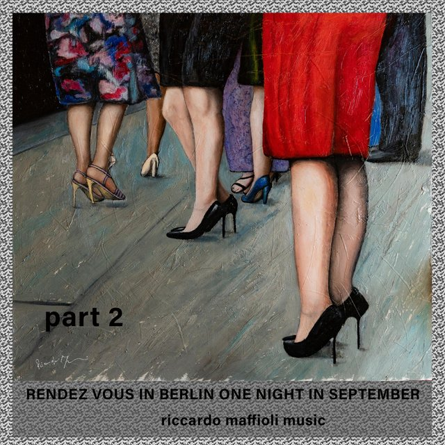 Rendez vous in Berlin one night in September, Pt. 2