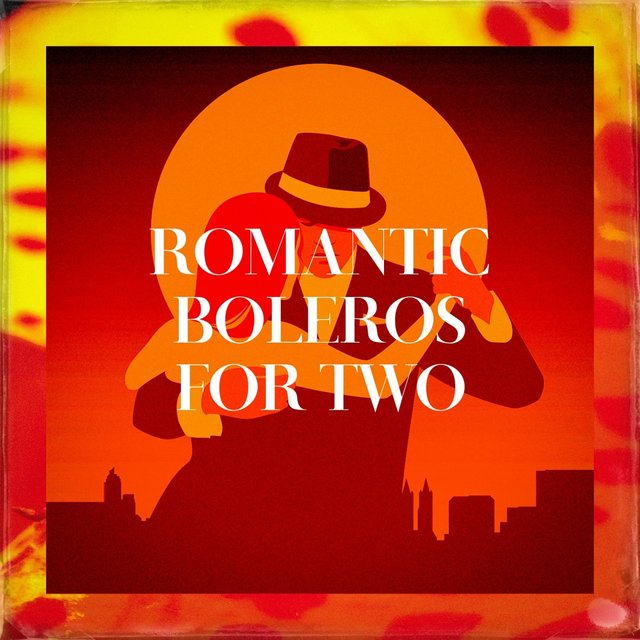 Romantic Boleros For Two