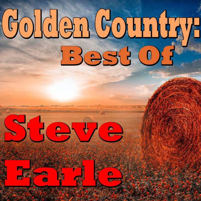 Golden Country: Best Of Steve Earle