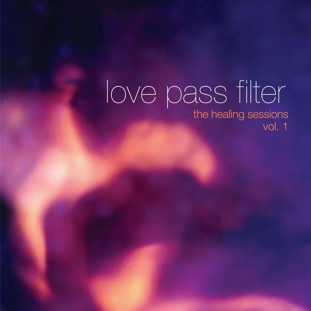 Love Pass Filter, Vol 1