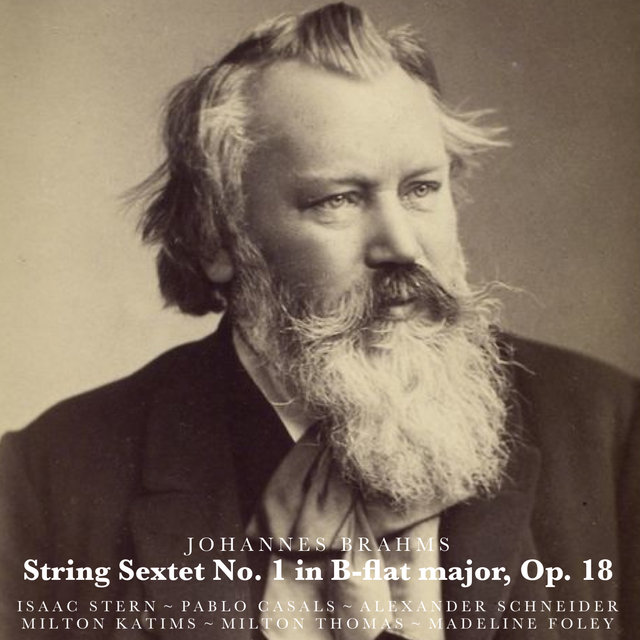 Brahms: String Sextet No. 1 in B-Flat Major, Op. 18