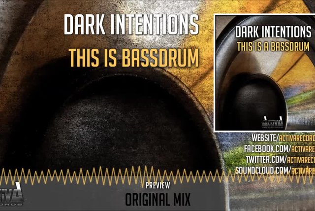 Dark Intentions - This Is A Bassdrum (Original Mix) - Official Preview (Activa Records)