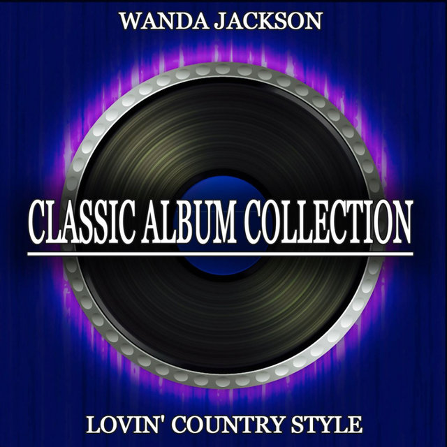 Lovin' Country Style (Classic Album Collection)