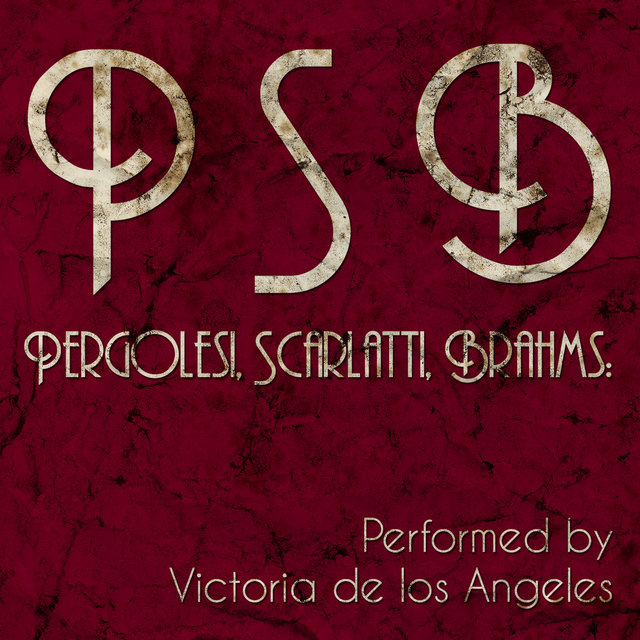 Pergolesi, Scarlatti, Brahms: Performed by Victoria De Los Angeles