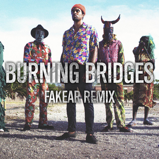 Burning Bridges (Fakear Remix)