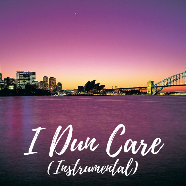 I Dun Care (Instrumental)