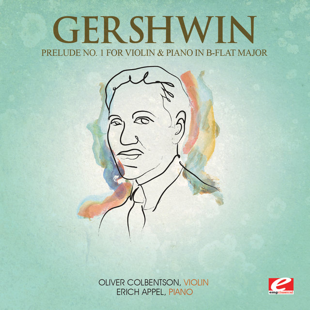 Gershwin: Prelude No. 1 for Violin and Piano in B-Flat Major (Digitally Remastered)