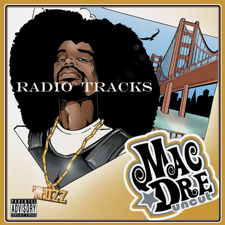 Buy Uncut (Radio Tracks) by Mac Dre on TIDAL