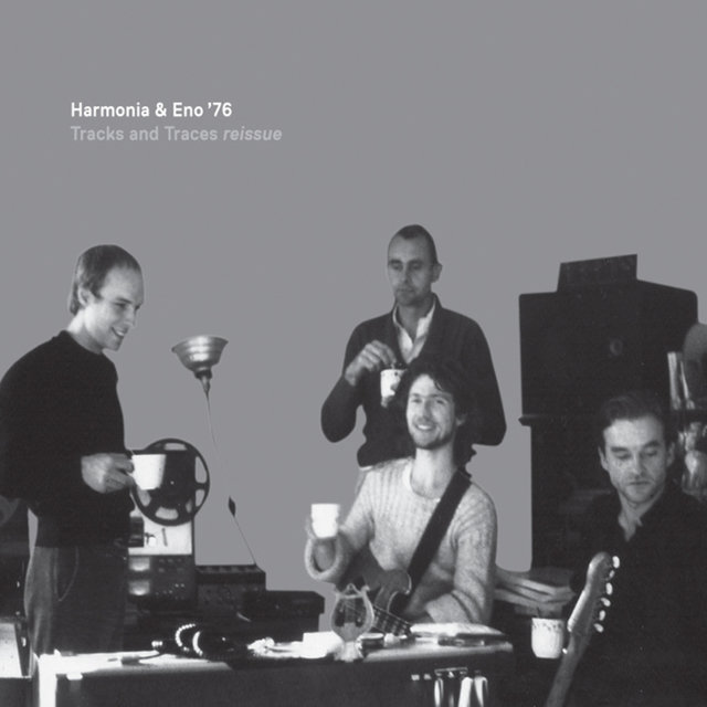Harmonia & Eno '76 - Tracks and Traces
