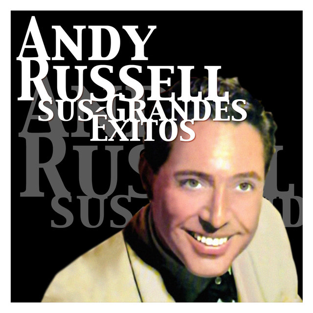 Andy Russell - Sus Grandes Éxitos