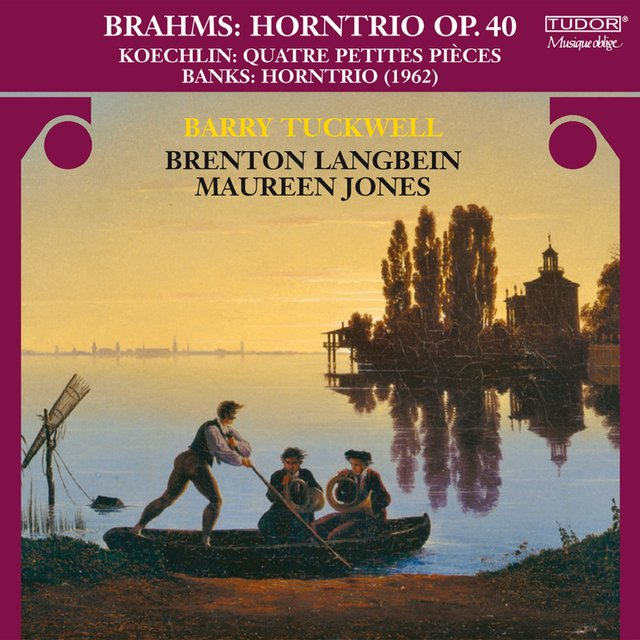 Brahms, J.: Trio for Violin, Horn and Piano, Op. 40 / Koechlin, C.: 4 Petites Pieces / Banks, D.: Horn Trio