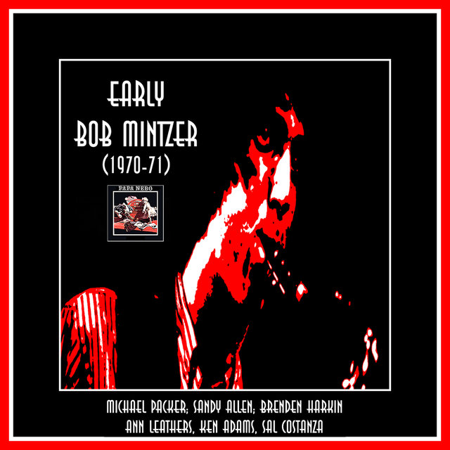 Early Bob Mintzer (1970-71) With Papa Nebo