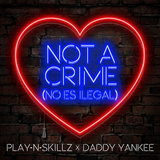 Not a Crime ((No Es Ilegal)[English Version])