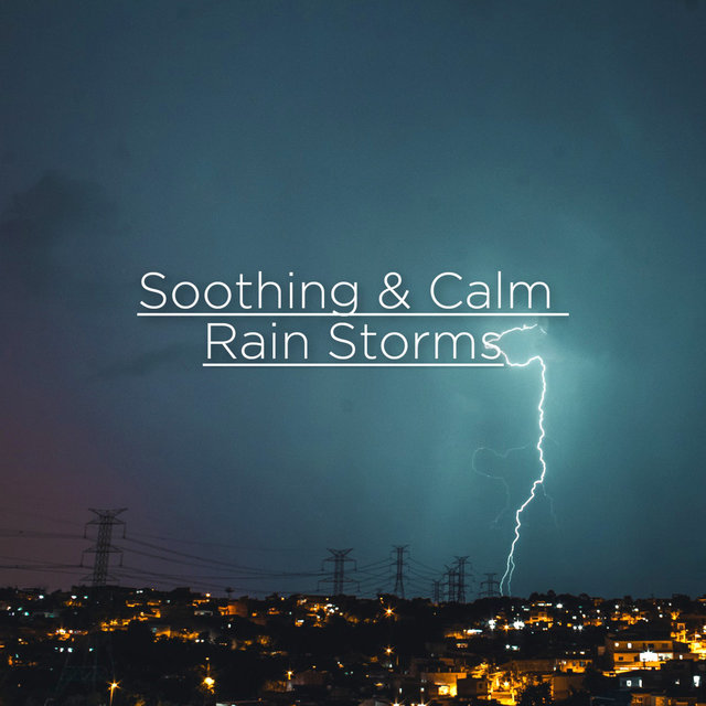 Soothing & Calm Rain Storms