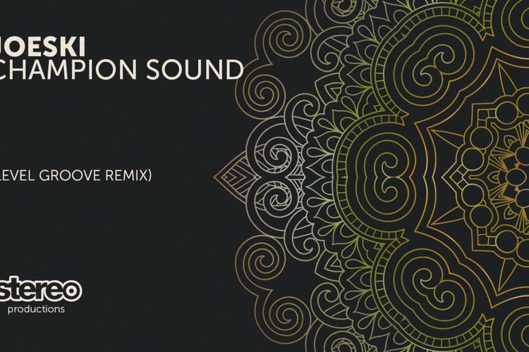 Joeski - Champion Sound - Level Groove Remix