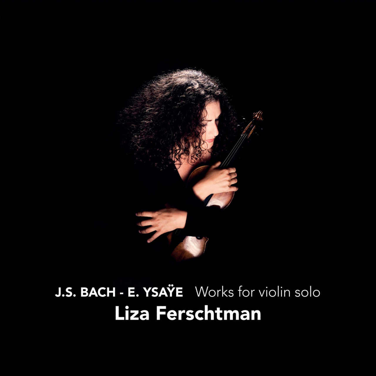 Bach & Ysaÿe: Works for Violin Solo