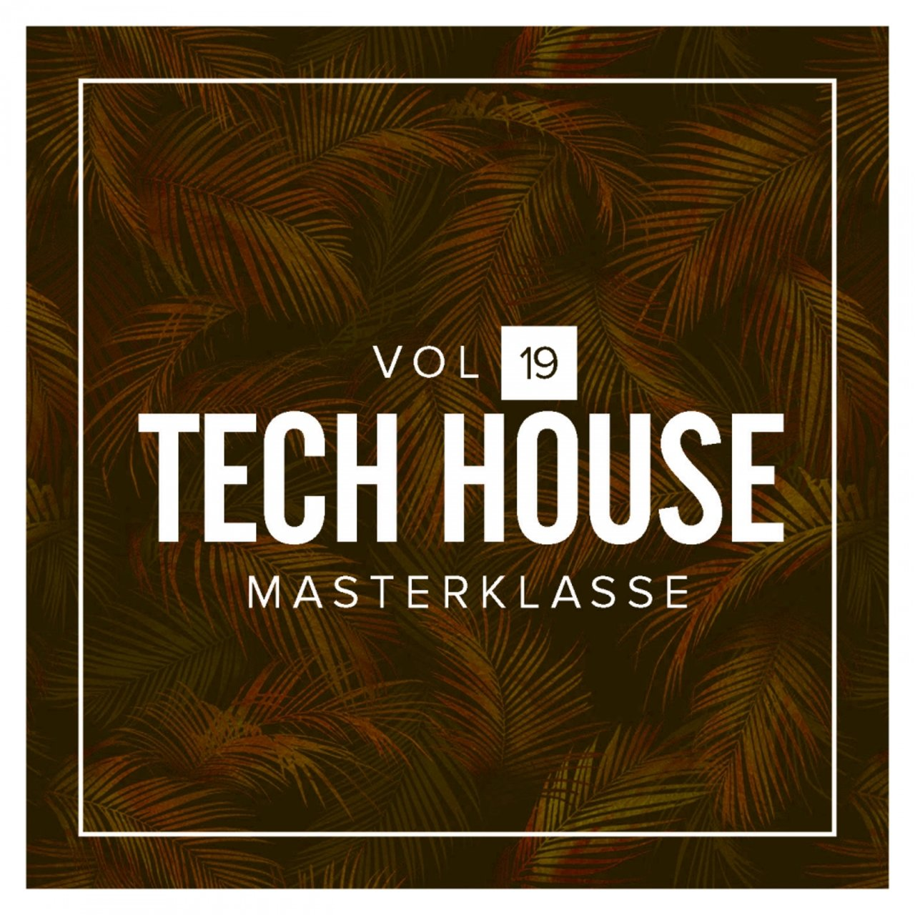 Tech House Masterklasse, Vol.19