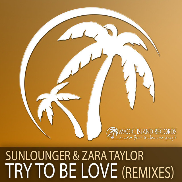 Try To Be Love (Remixes)