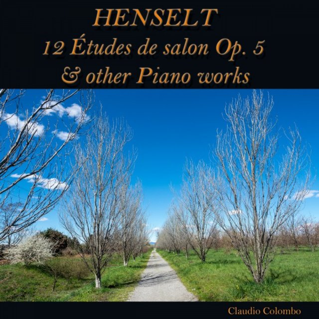 Henselt: 12 études de salon, Op. 5 & other Piano Works