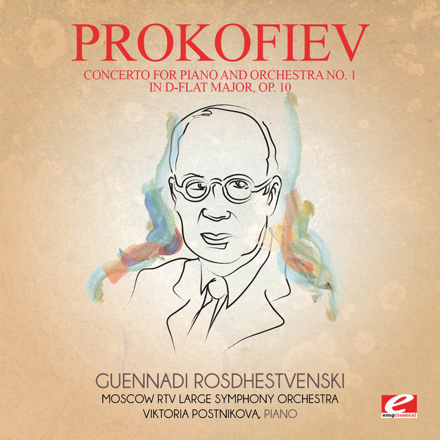 Prokofiev: Concerto for Piano and Orchestra No. 1 in D-Flat Major, Op. 10 (Digitally Remastered)
