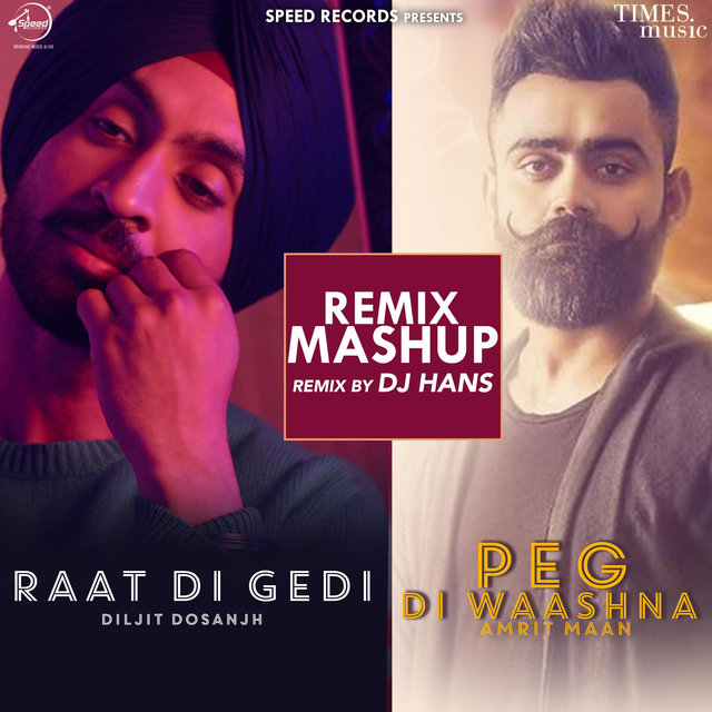 Raat Di Gedi / Peg Di Waashna Mashup (Dj Hans Remix) - Single
