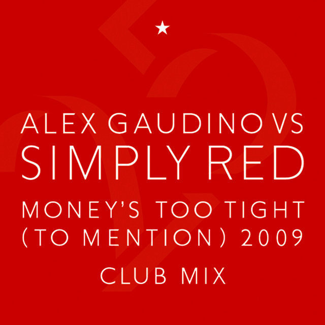 Money's Too Tight (To Mention) '09 (Alex Gaudino Club Mix)