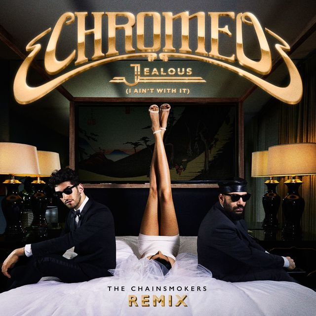 Jealous (I Ain't With It) [The Chainsmokers Remix]