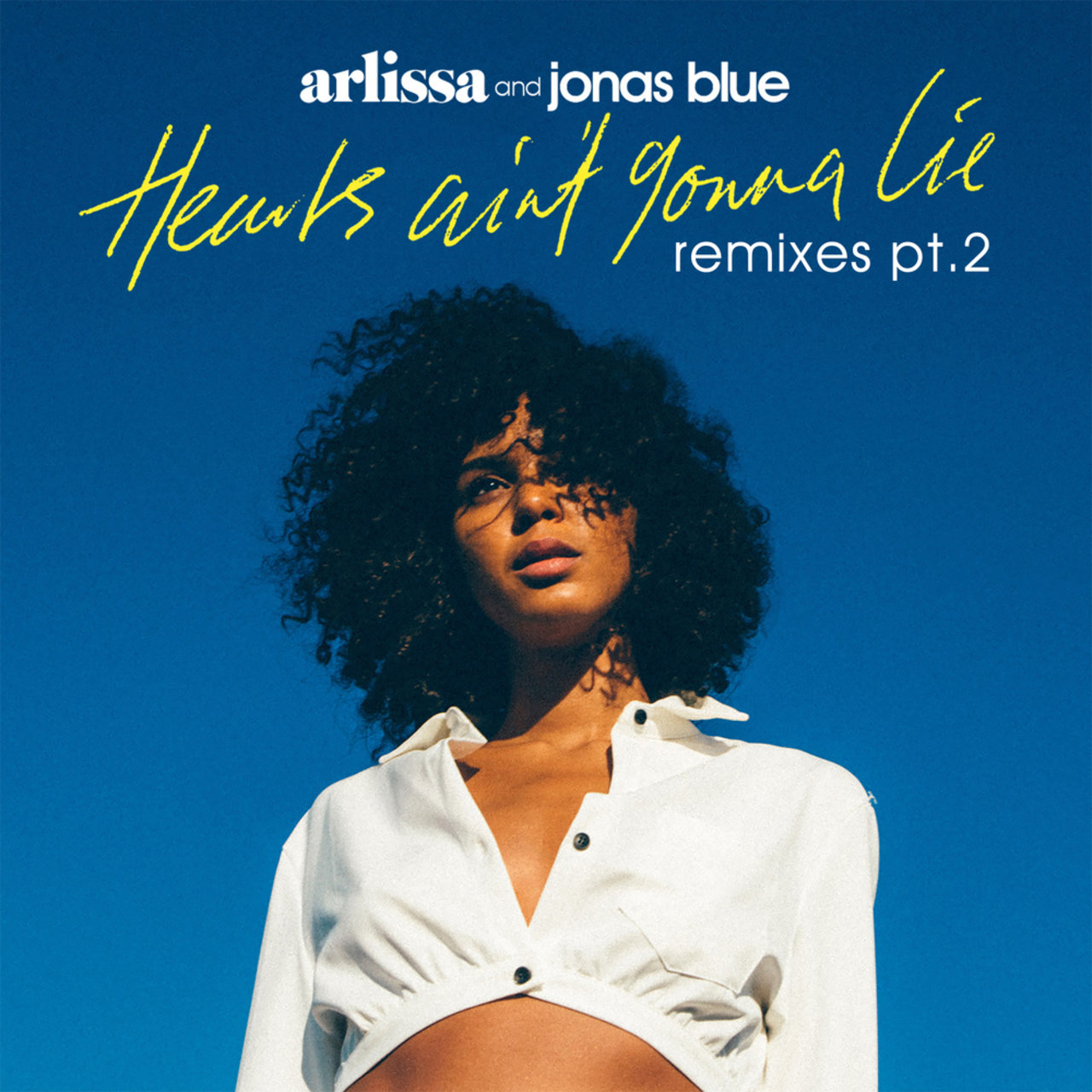 Hearts Ain't Gonna Lie (Remixes, Pt. 2)