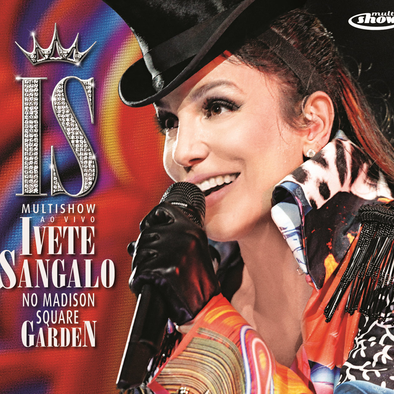 Multishow Ao Vivo - Ivete Sangalo No Madison Square Garden (Ao Vivo No Madison Square Garden / 2010)