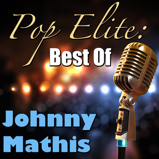 Pop Elite: Best Of Johnny Mathis