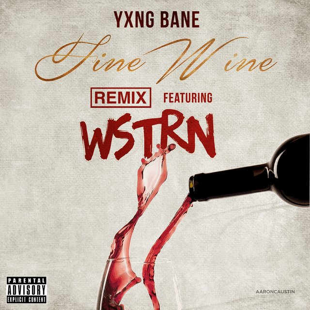 Fine Wine (feat. WSTRN) [Remix]