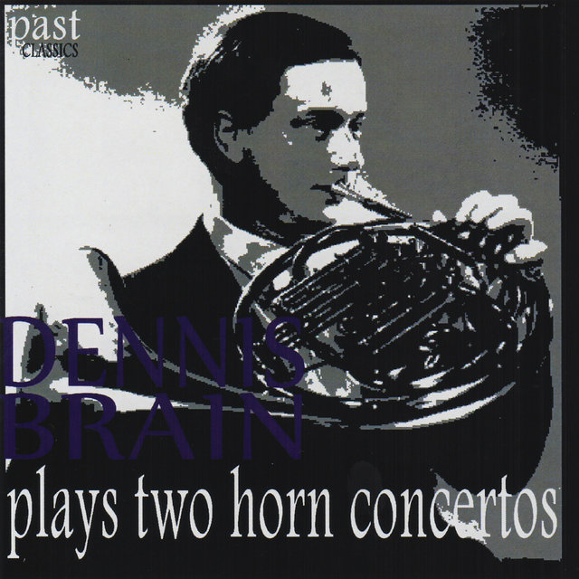 Dennis Brain Plays Two Horn Concertos