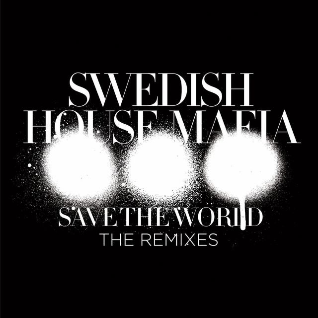 Save The World (The Remixes)