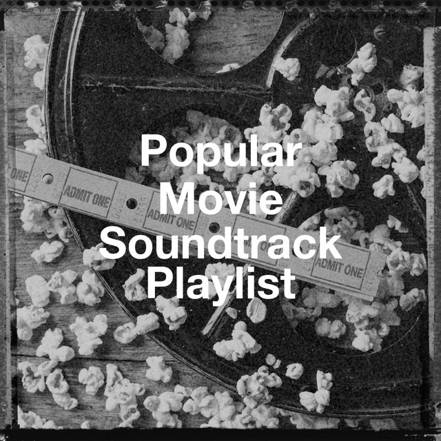 Popular Movie Soundtrack Playlist
