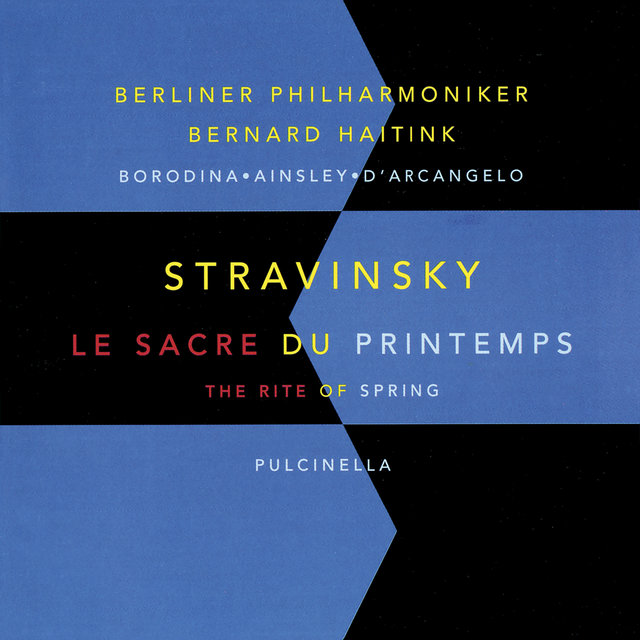 Stravinsky: Le sacre du printemps (The Rite Of Spring); Pulcinella