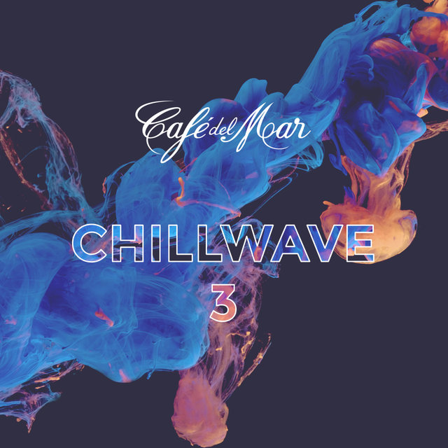 Café del Mar ChillWave 3