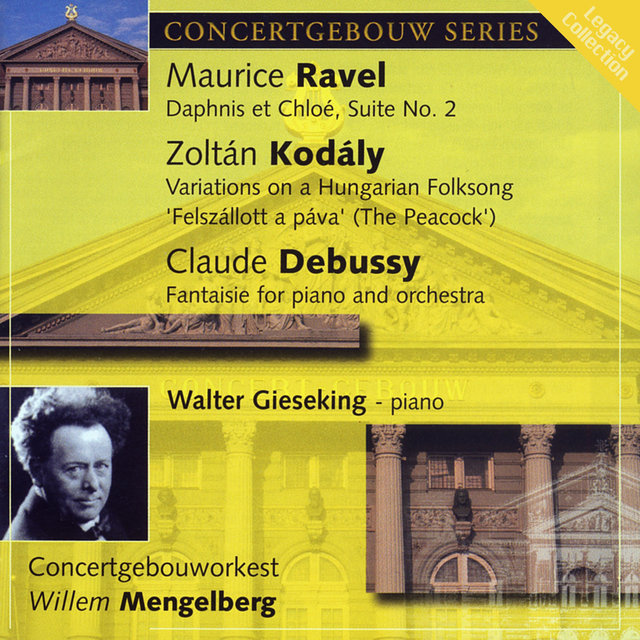Ravel: Daphnis et Chloe, Kodaly: Variations on a Hungarian Folk Song & Debussy: Fantaisie for Piano & Orchestra