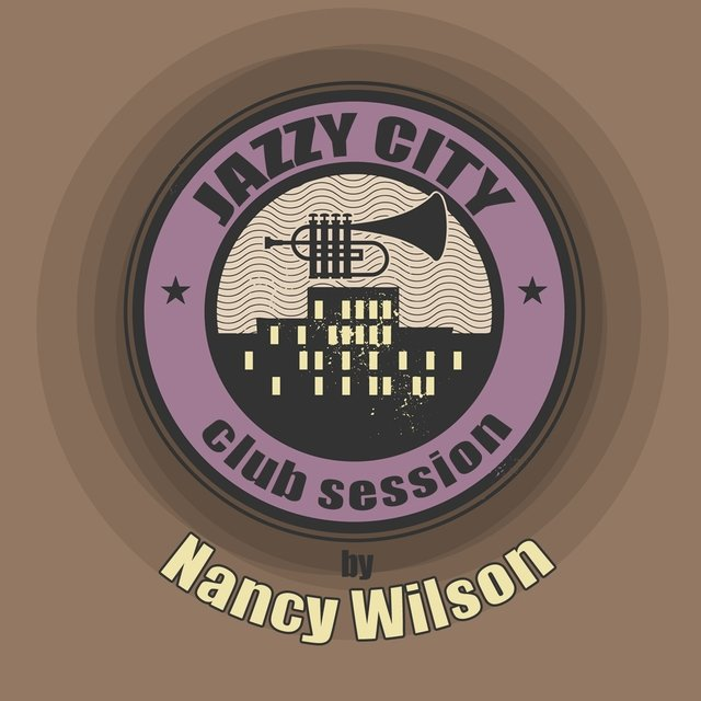 JAZZY CITY - Club Session by Nancy Wilson